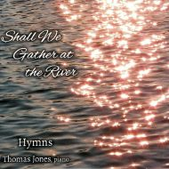 Shall We Gather at the River(Physical CD)